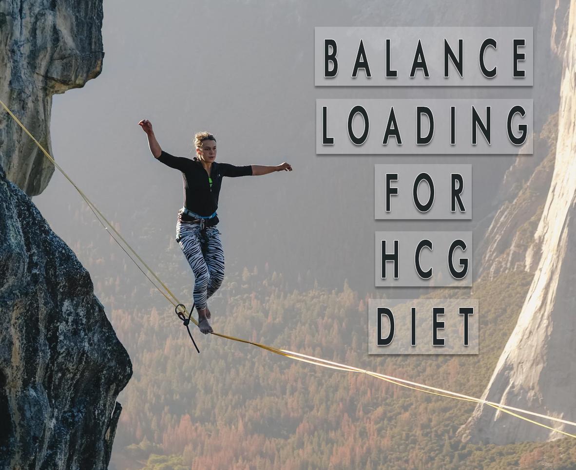 BALANCE LOADING FOR HCG DIET