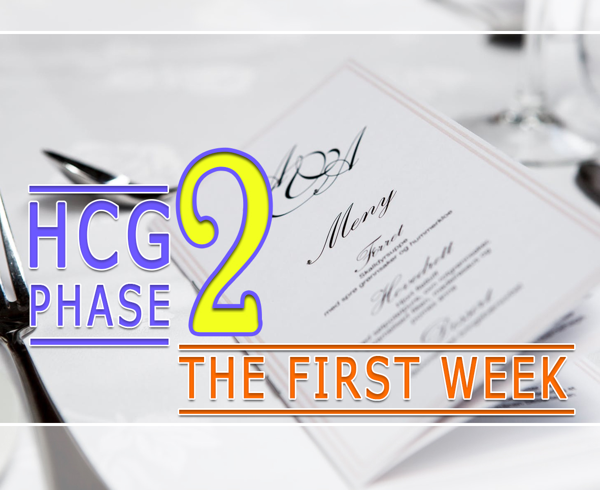 HCG PHASE 2: THE FIRST WEEK
