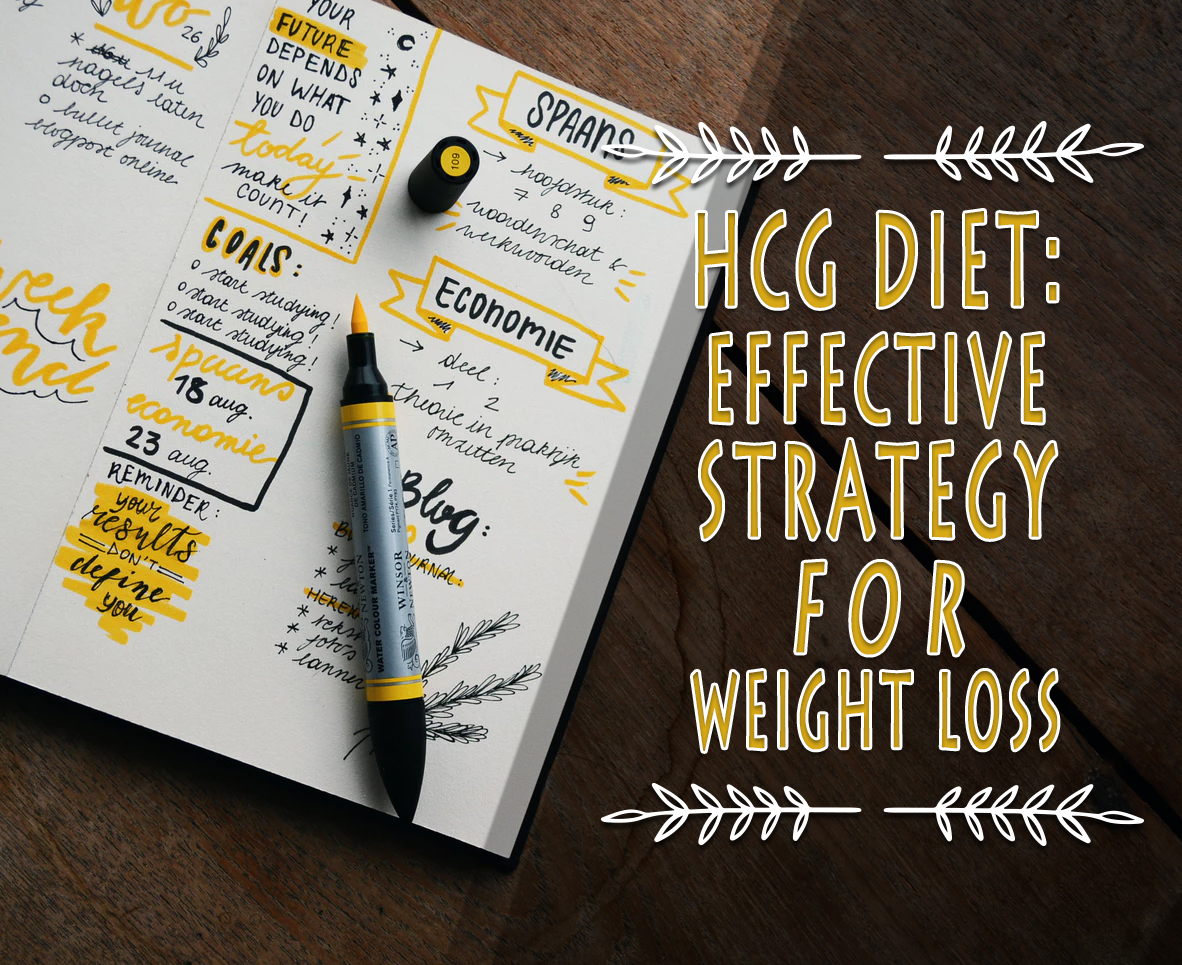 HCG DIET: EFFECTIVE STRATEGY FOR WEIGHT LOSS