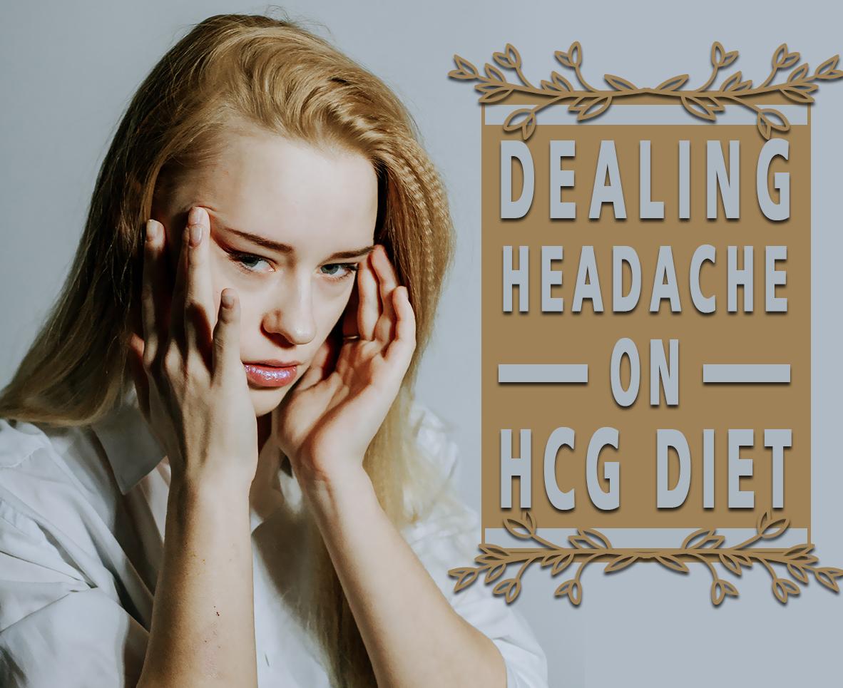 DEALING HEADACHE ON HCG DIET