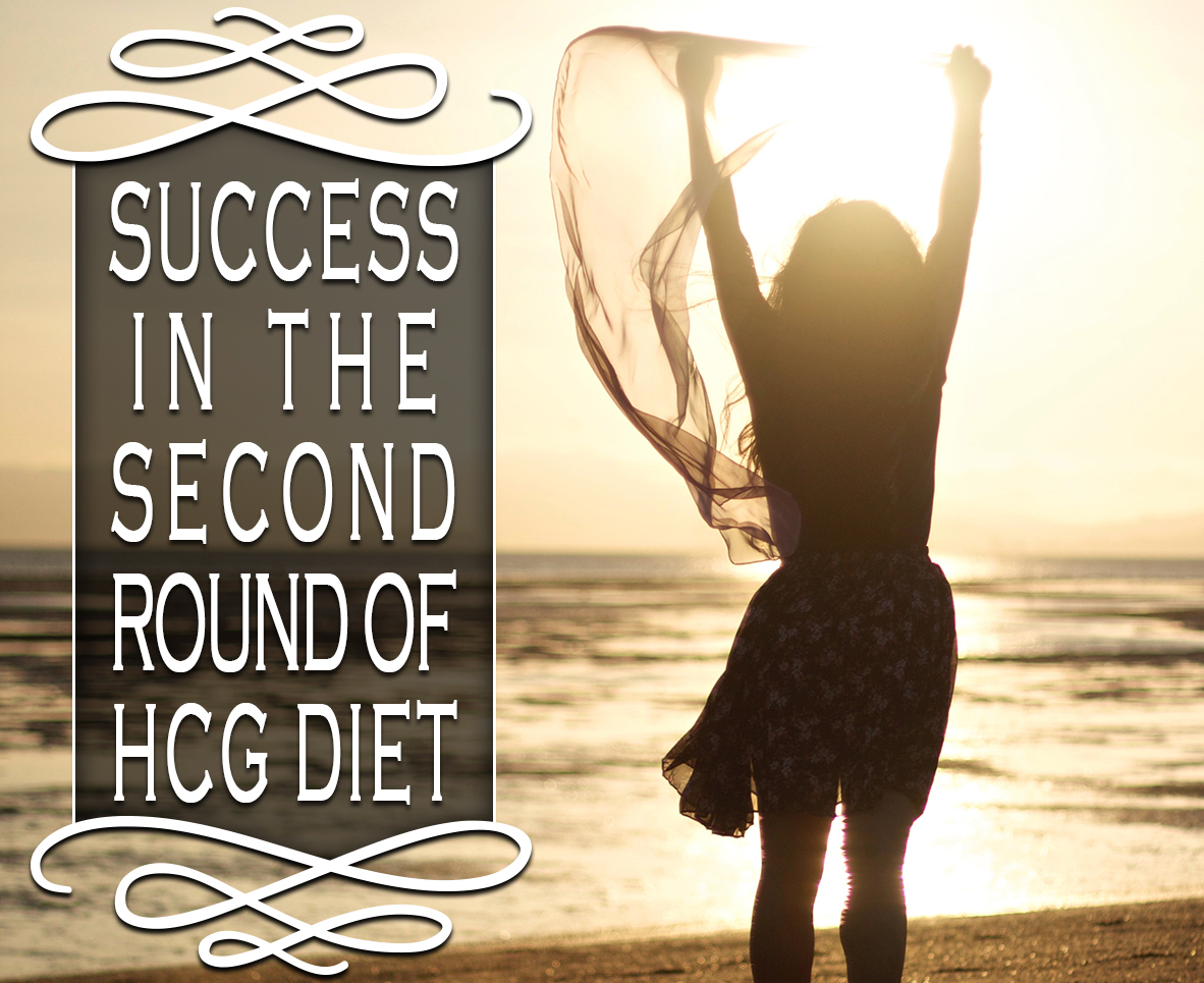 SUCCESS IN THE SECOND ROUND OF HCG DIET