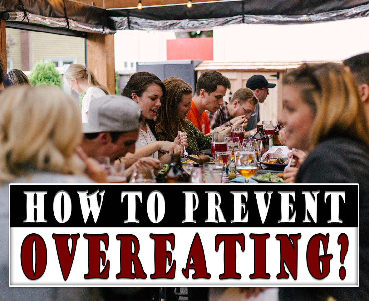 HOW TO PREVENT OVEREATING?