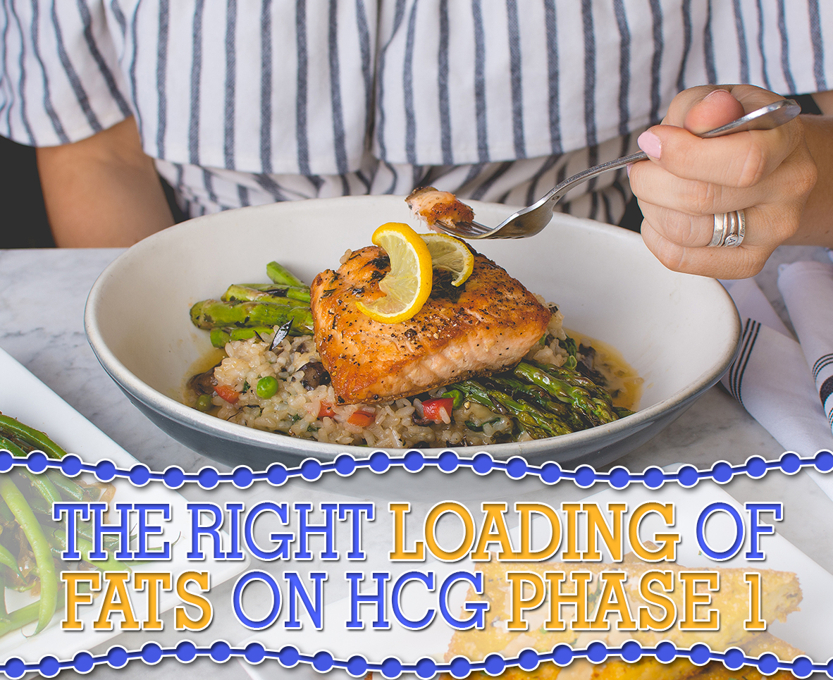 THE RIGHT LOADING OF FATS ON HCG PHASE 1