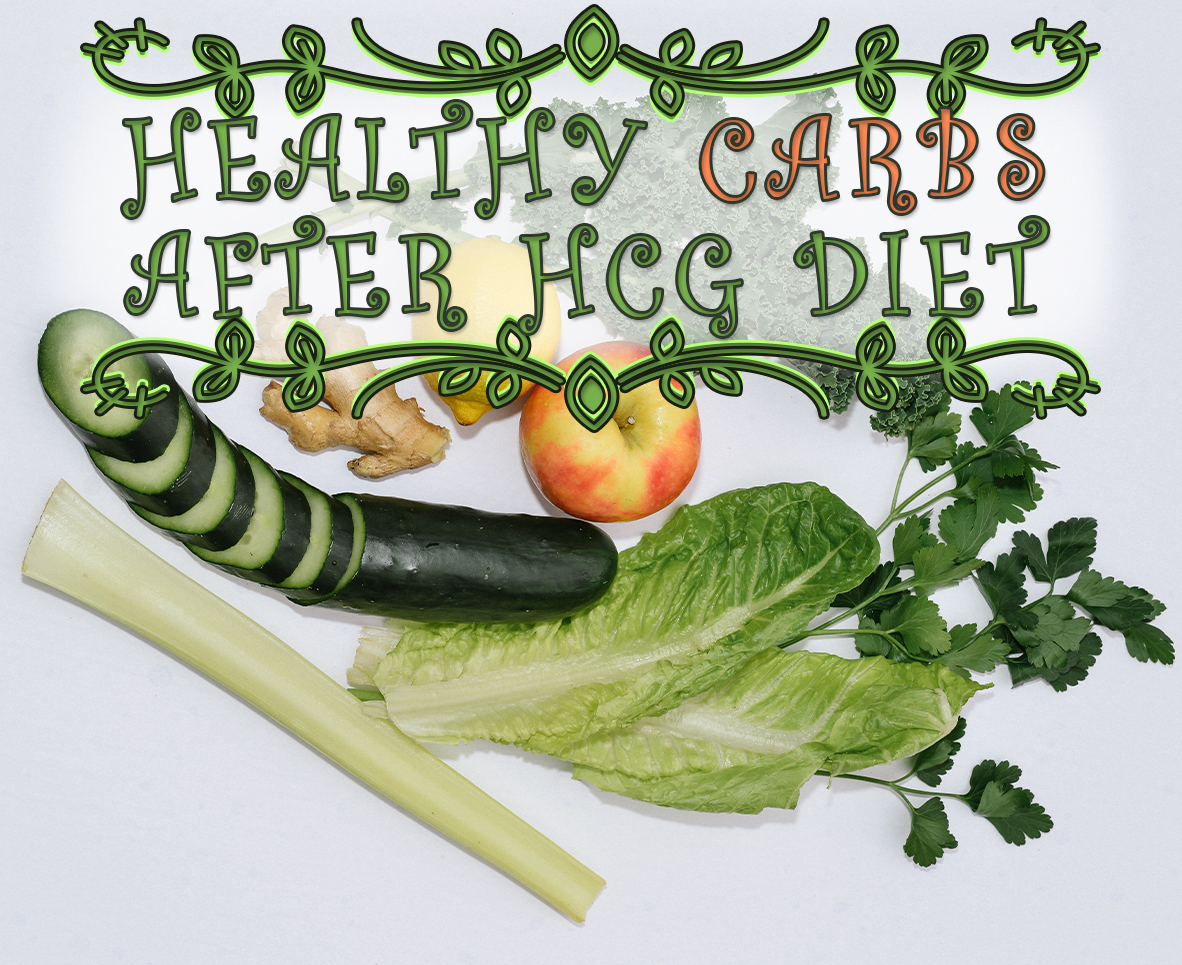 HEALTHY CARBS AFTER HCG DIET