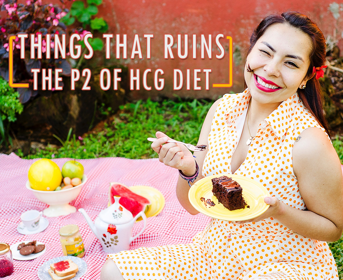 THINGS THAT RUINS THE P2 OF HCG DIET