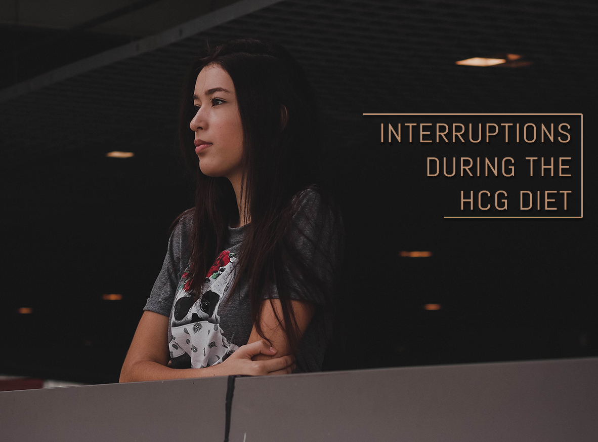 INTERRUPTIONS DURING THE HCG DIET