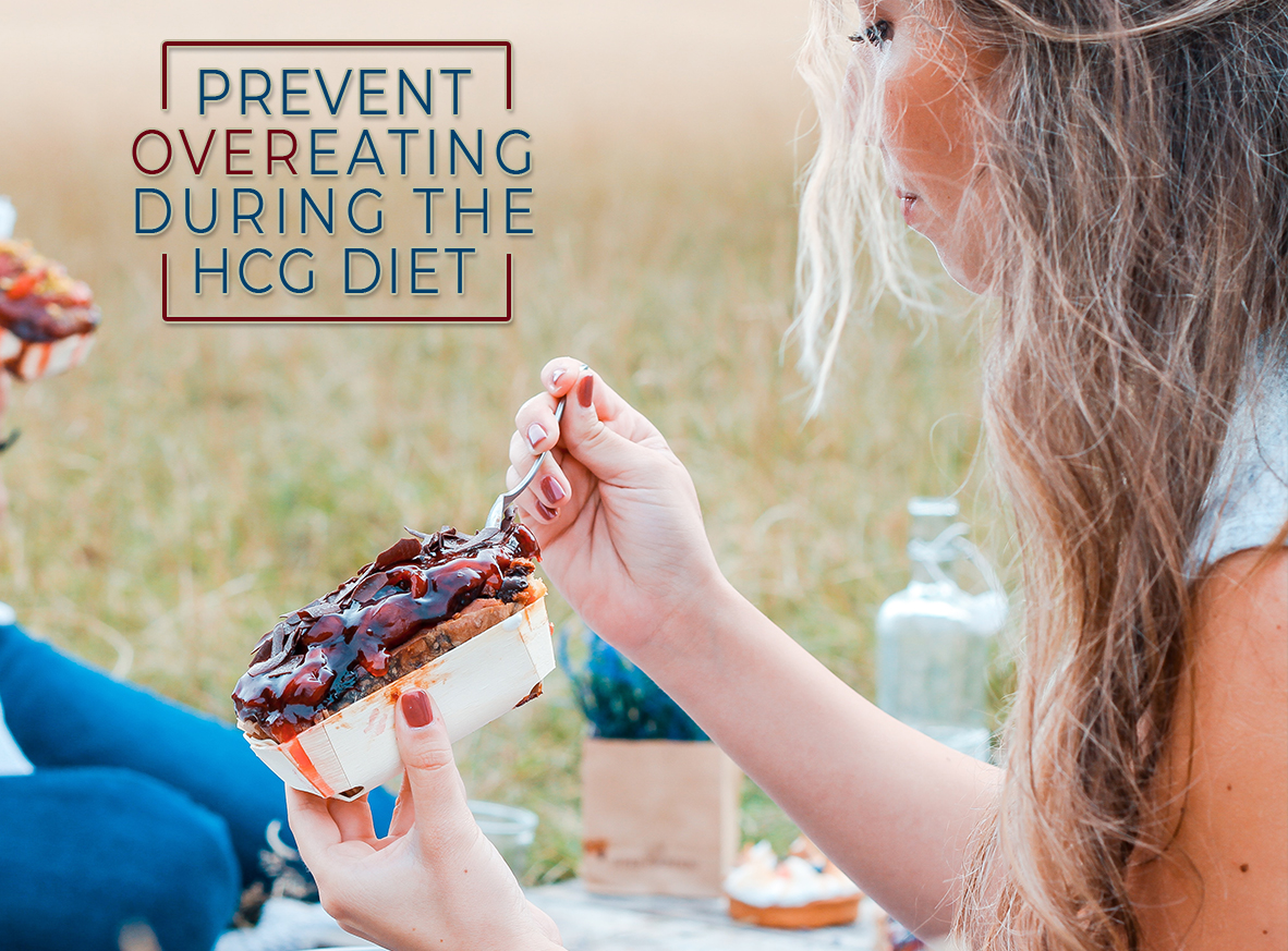 PREVENT OVEREATING DURING THE HCG DIET