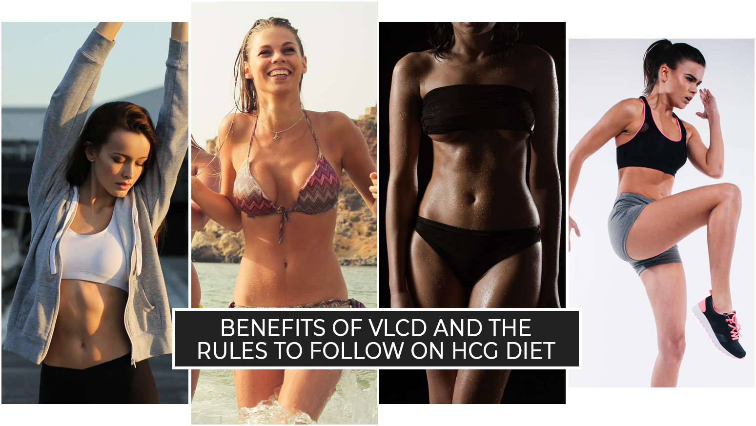 BENEFITS OF VLCD AND THE RULES TO FOLLOW ON HCG DIET