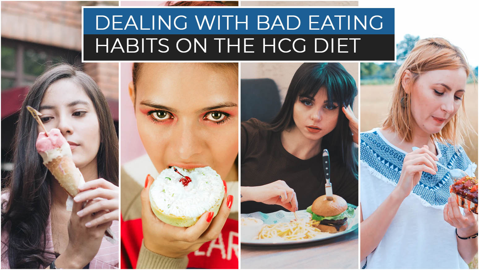 DEALING WITH BAD EATING HABITS ON THE HCG DIET