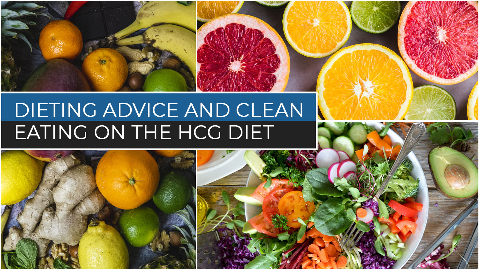 DIETING ADVICE AND CLEAN EATING ON THE HCG DIET