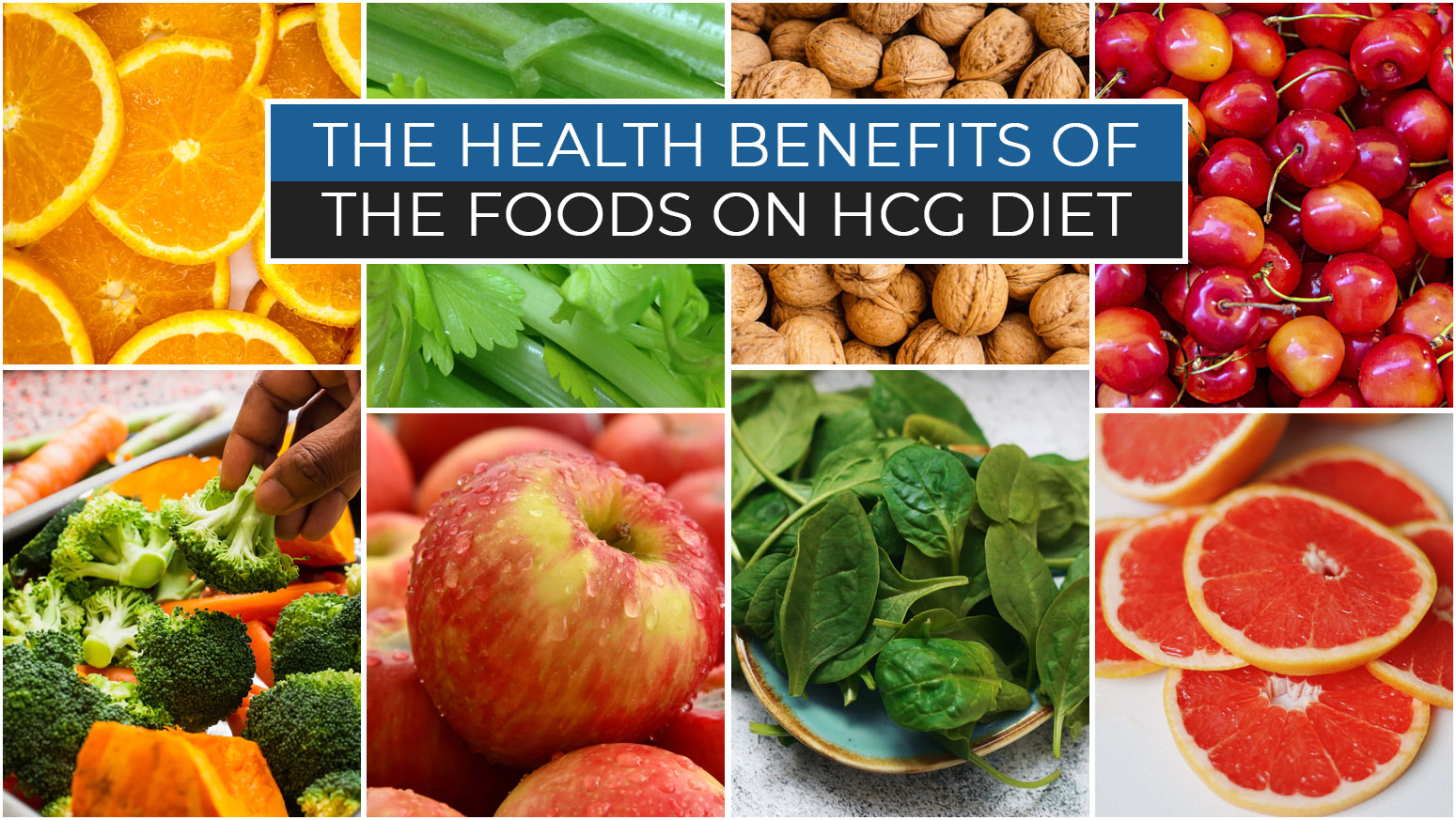 THE HEALTH BENEFITS OF THE FOODS ON HCG DIET