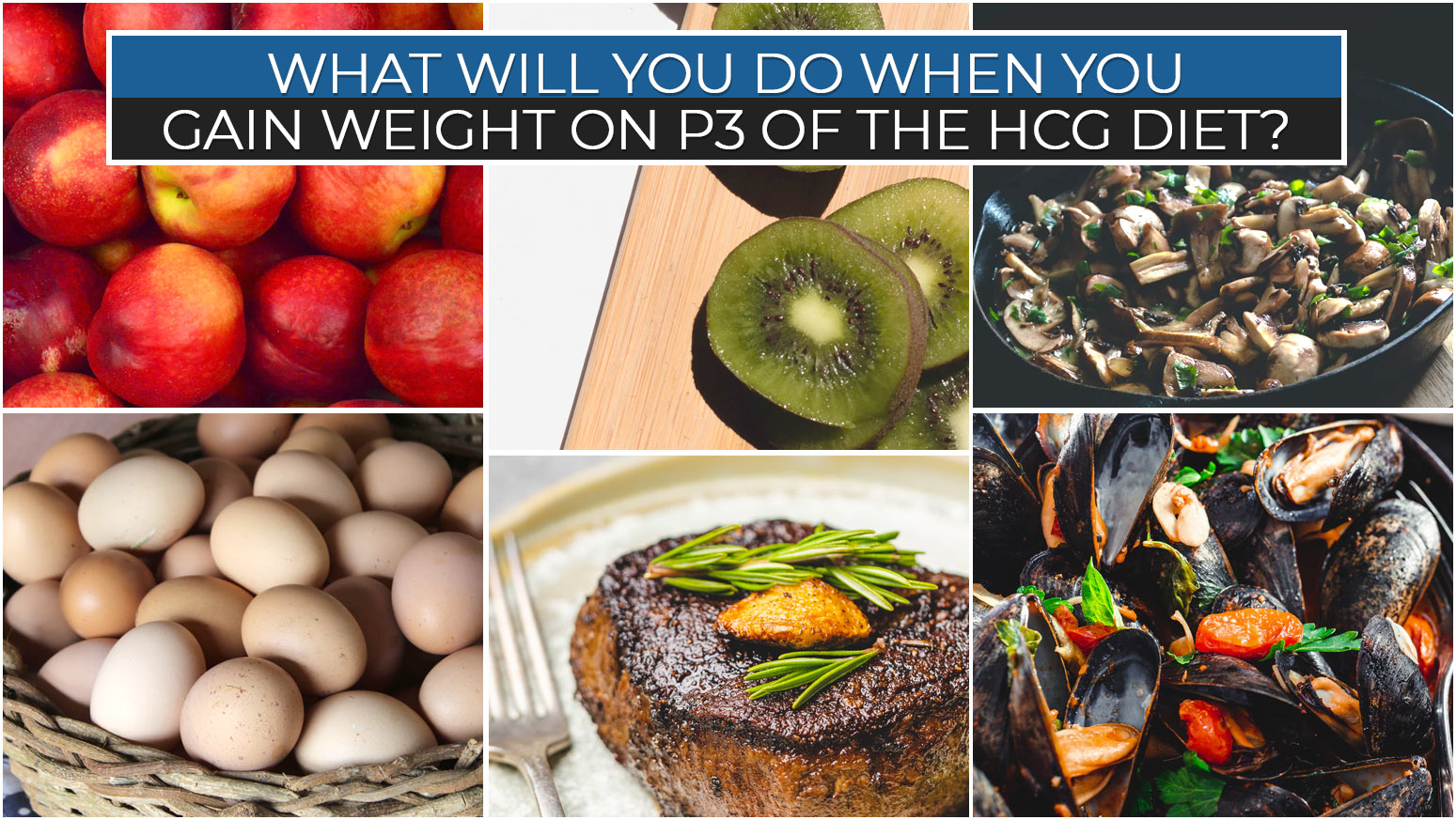 WHAT WILL YOU DO WHEN YOU GAIN WEIGHT ON P3 OF THE HCG DIET