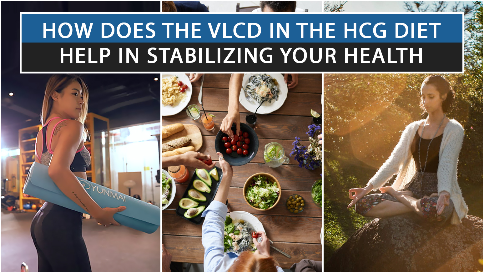 HOW DOES THE VLCD IN THE HCG DIET HELP IN STABILIZING YOUR HEALTH