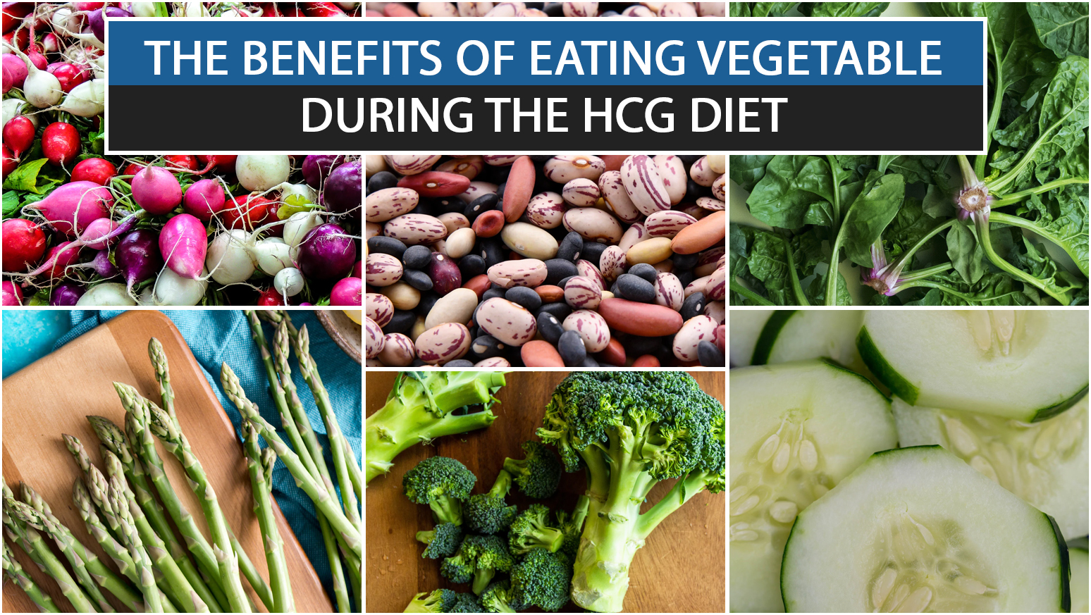 THE BENEFITS OF EATING VEGETABLE DURING THE HCG DIET