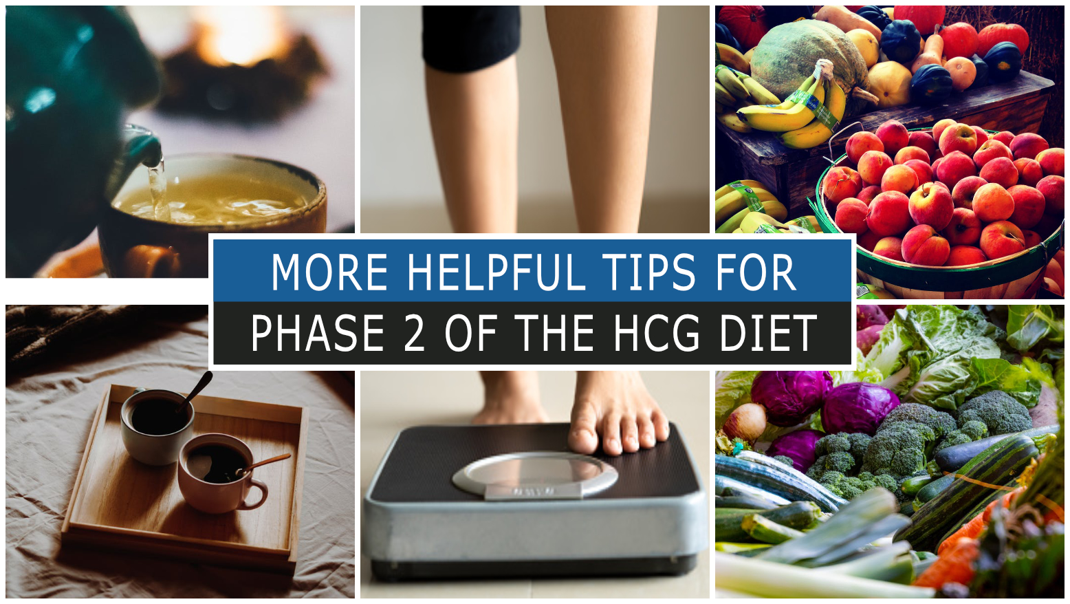 MORE HELPFUL TIPS FOR PHASE 2 OF THE HCG DIET