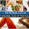 THE MODERN VLCD VS THE ORIGINAL VLCD OF THE HCG DIET