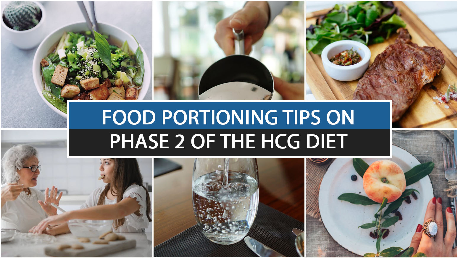 FOOD PORTIONING TIPS ON PHASE 2 OF THE HCG DIET