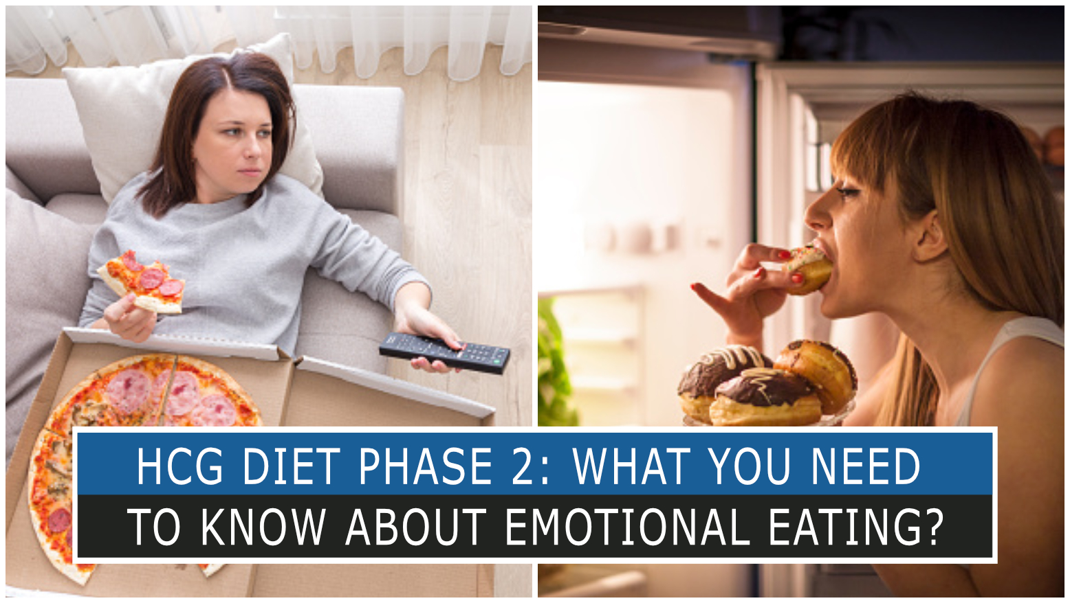 HCG DIET PHASE 2: WHAT YOU NEED TO KNOW ABOUT EMOTIONAL EATING?