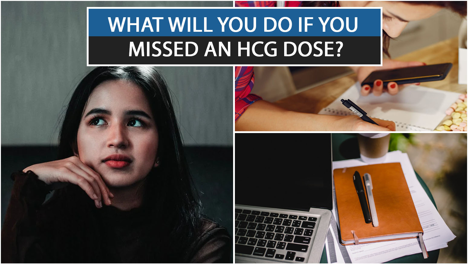 WHAT WILL YOU DO IF YOU MISSED AN HCG DOSE