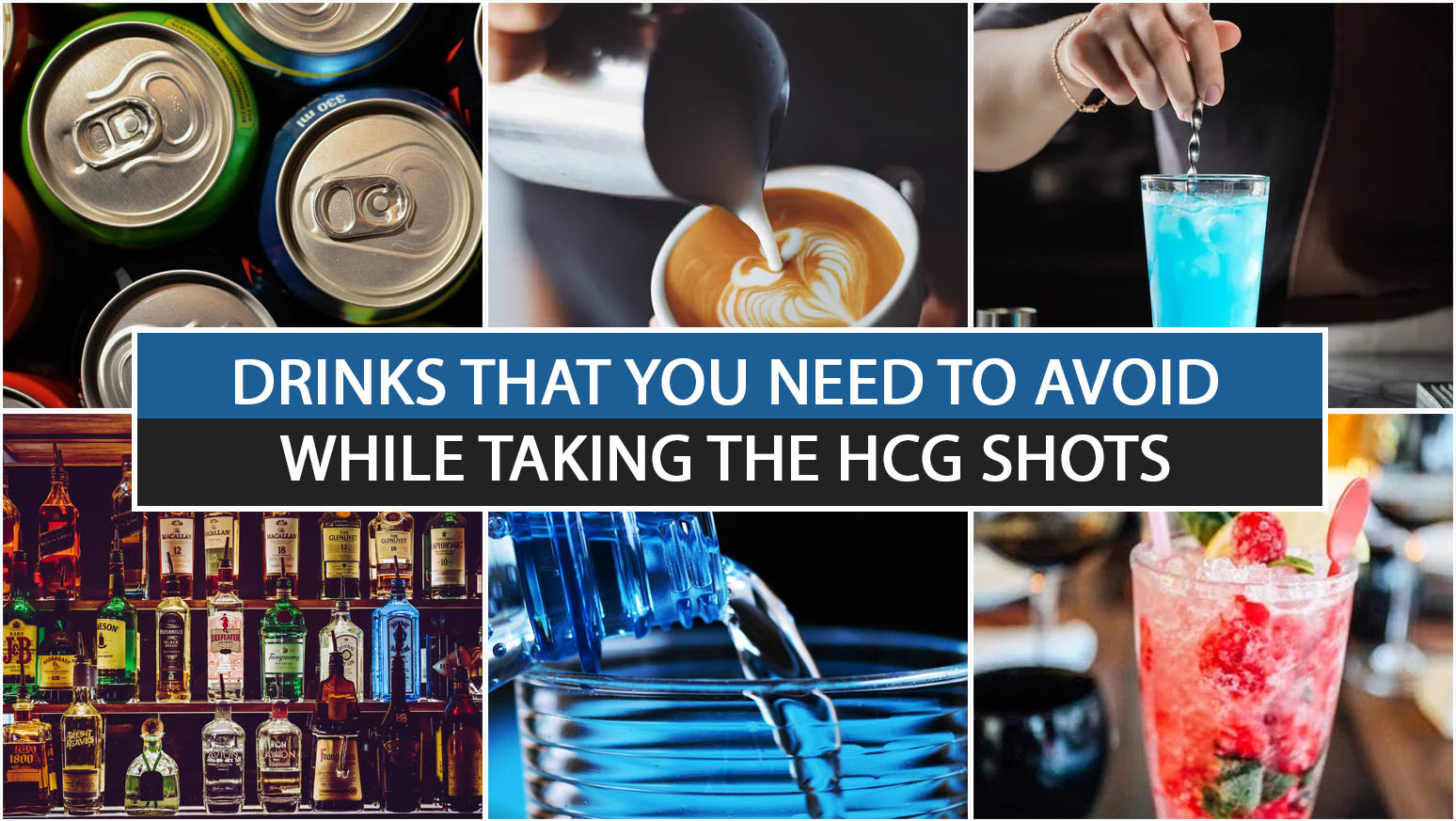 DRINKS THAT YOU NEED TO AVOID WHILE TAKING THE HCG SHOTS