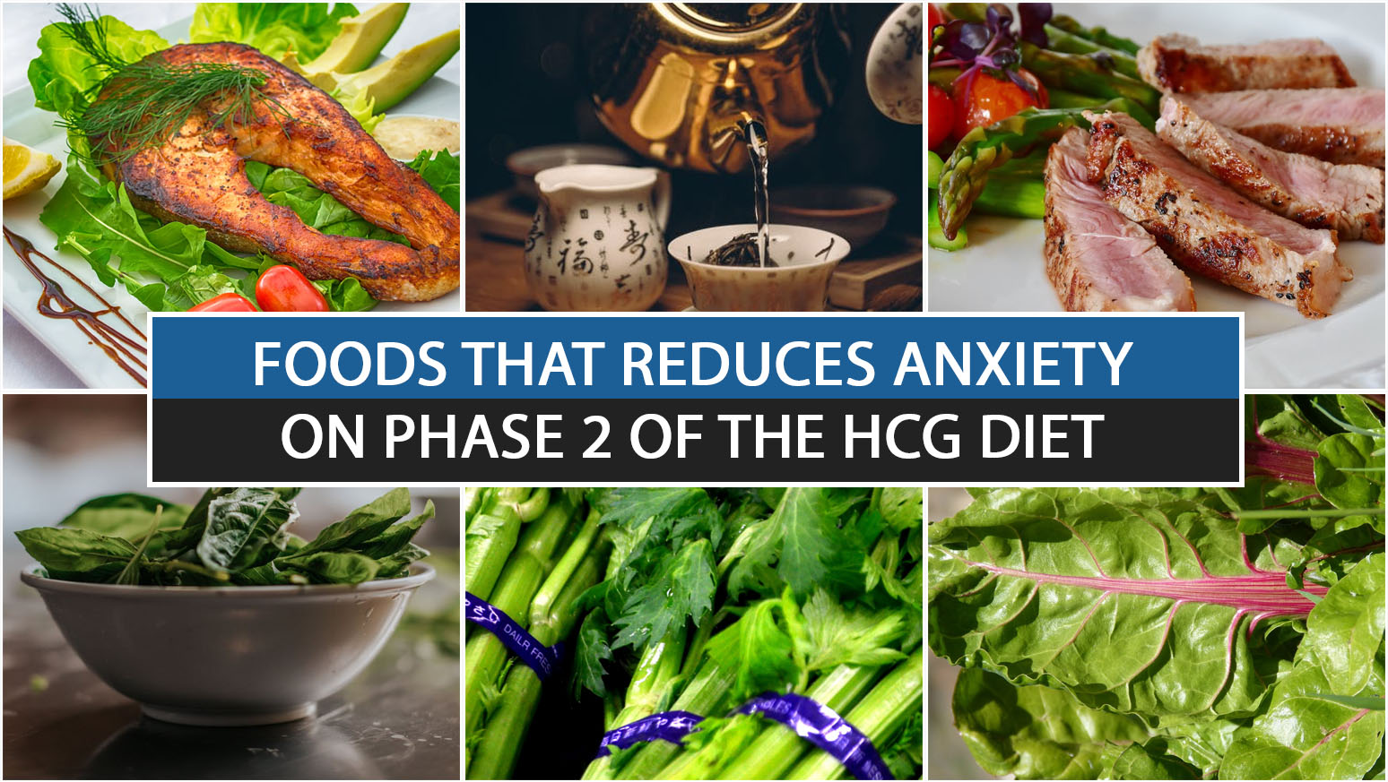 FOODS THAT REDUCES ANXIETY ON PHASE 2 OF THE HCG DIET