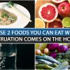 PHASE 2 FOODS YOU CAN EAT WHEN MENSTRUATION COMES ON THE HCG DIET