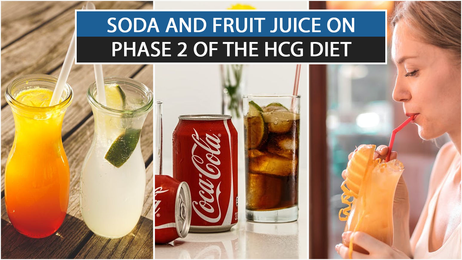 SODA AND FRUIT JUICE ON PHASE 2 OF THE HCG DIET