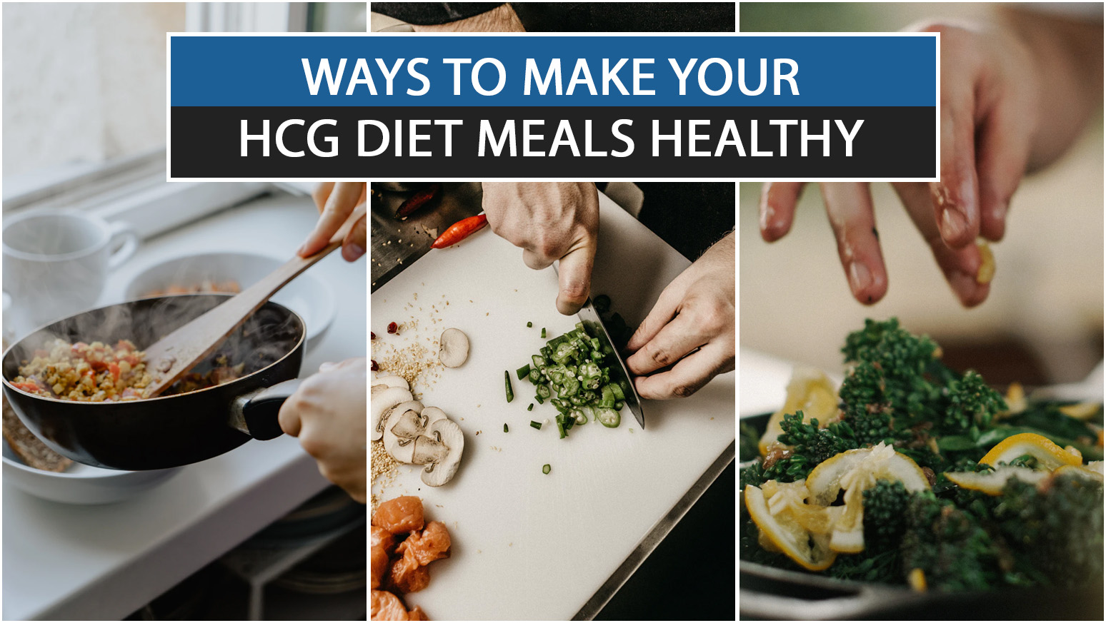WAYS TO MAKE YOUR HCG DIET MEALS HEALTHY