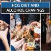 HCG DIET AND ALCOHOL CRAVINGS