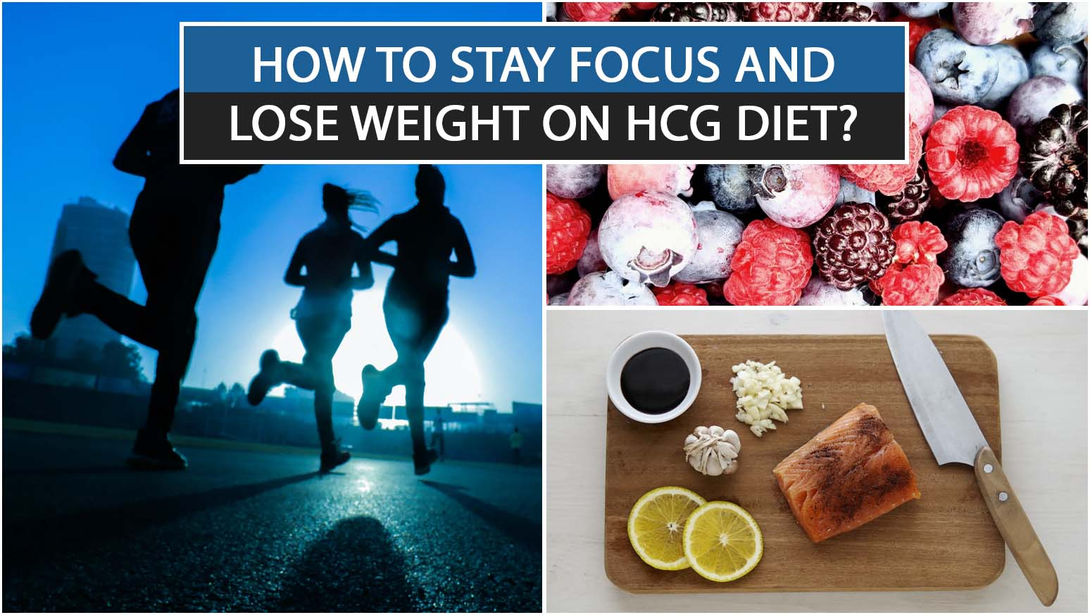 HOW TO STAY FOCUS AND LOSE WEIGHT ON HCG DIET
