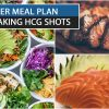 PROPER MEAL PLAN WHILE TAKING HCG SHOTS