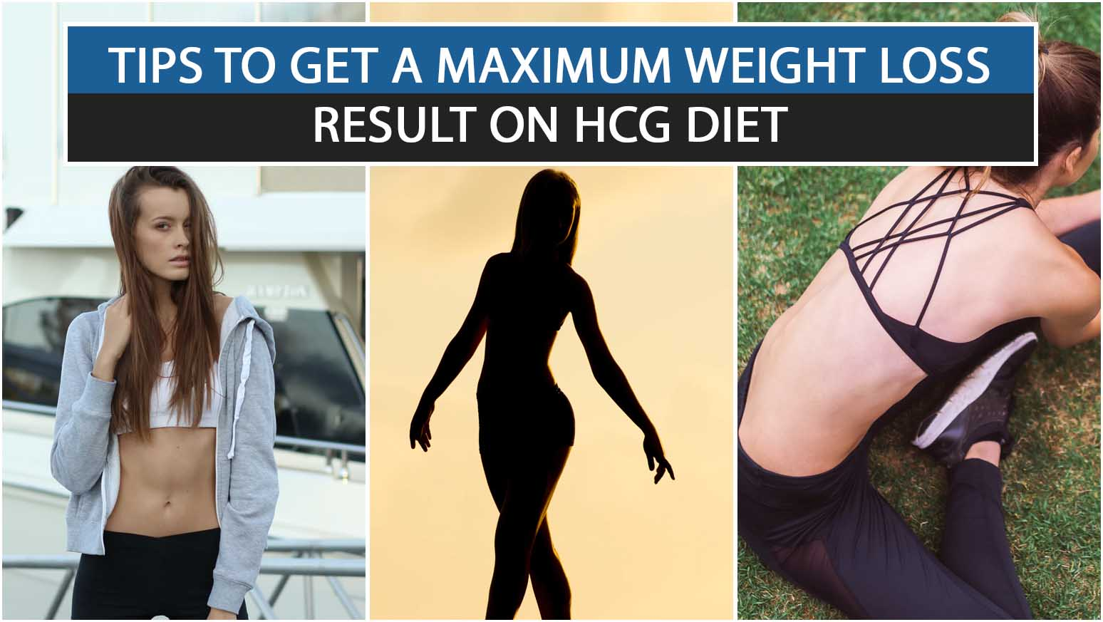 TIPS TO GET A MAXIMUM WEIGHT LOSS RESULT ON HCG DIET