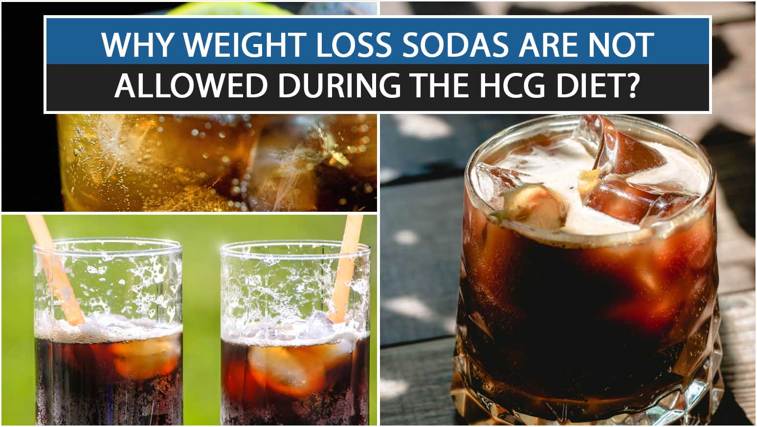 WHY WEIGHT LOSS SODAS ARE NOT ALLOWED DURING THE HCG DIET?