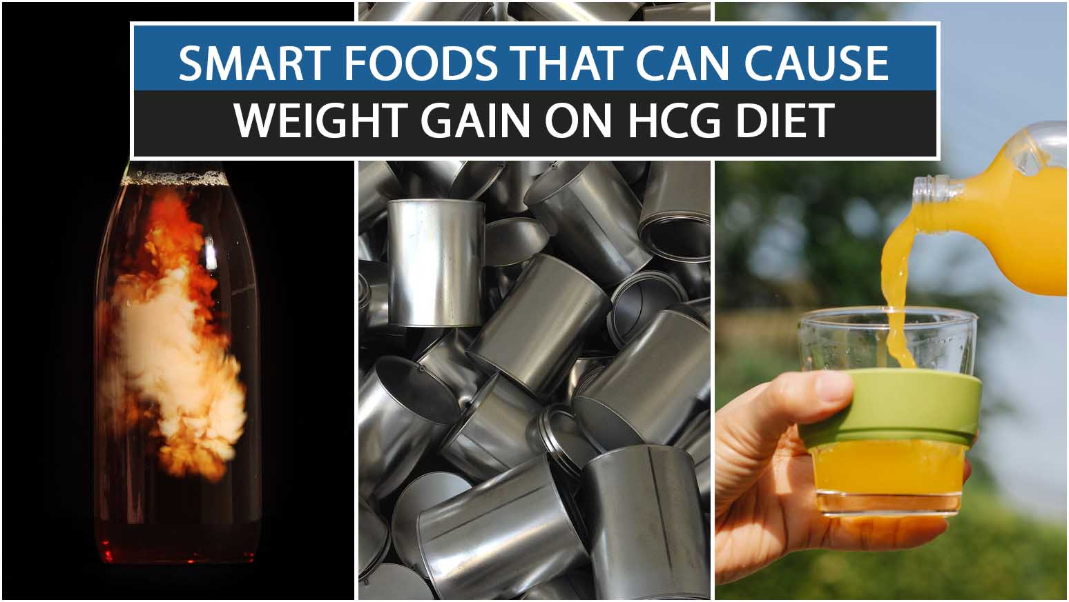 SMART FOODS THAT CAN CAUSE WEIGHT GAIN ON HCG DIET