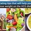 Eating tips that will help you lose weight on the HCG diet
