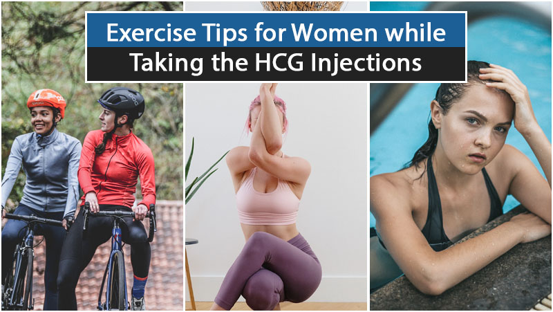 Exercise Tips for Women while Taking the HCG Injections