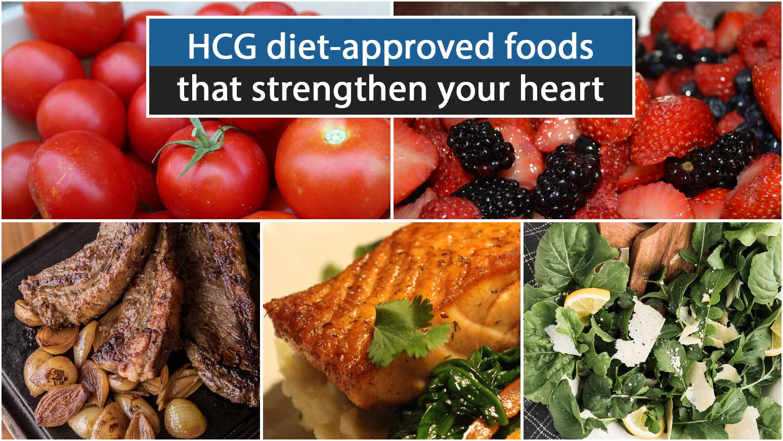 HCG diet-approved foods that strengthen your heart