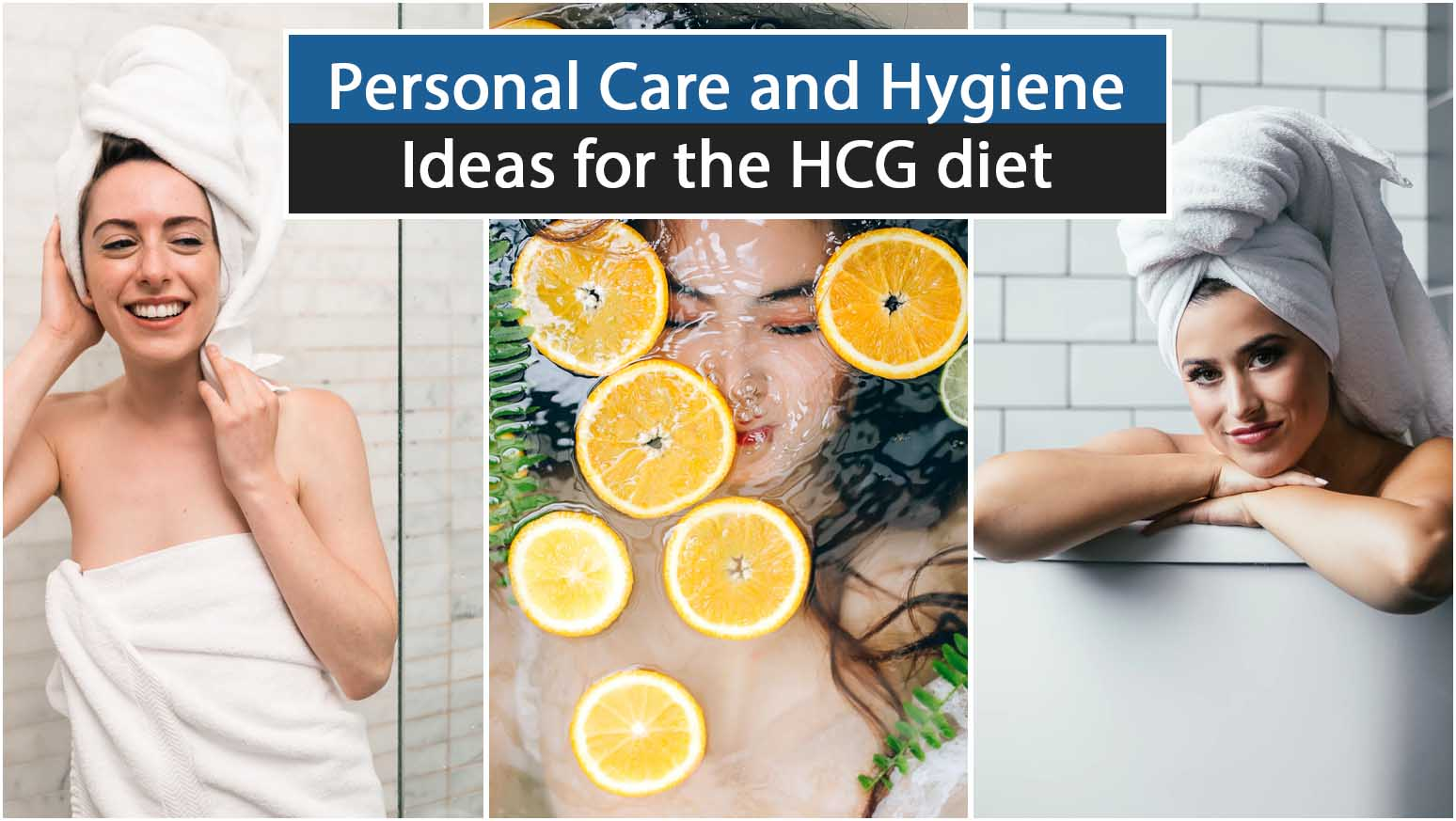 Personal Care and Hygiene Ideas for the HCG diet