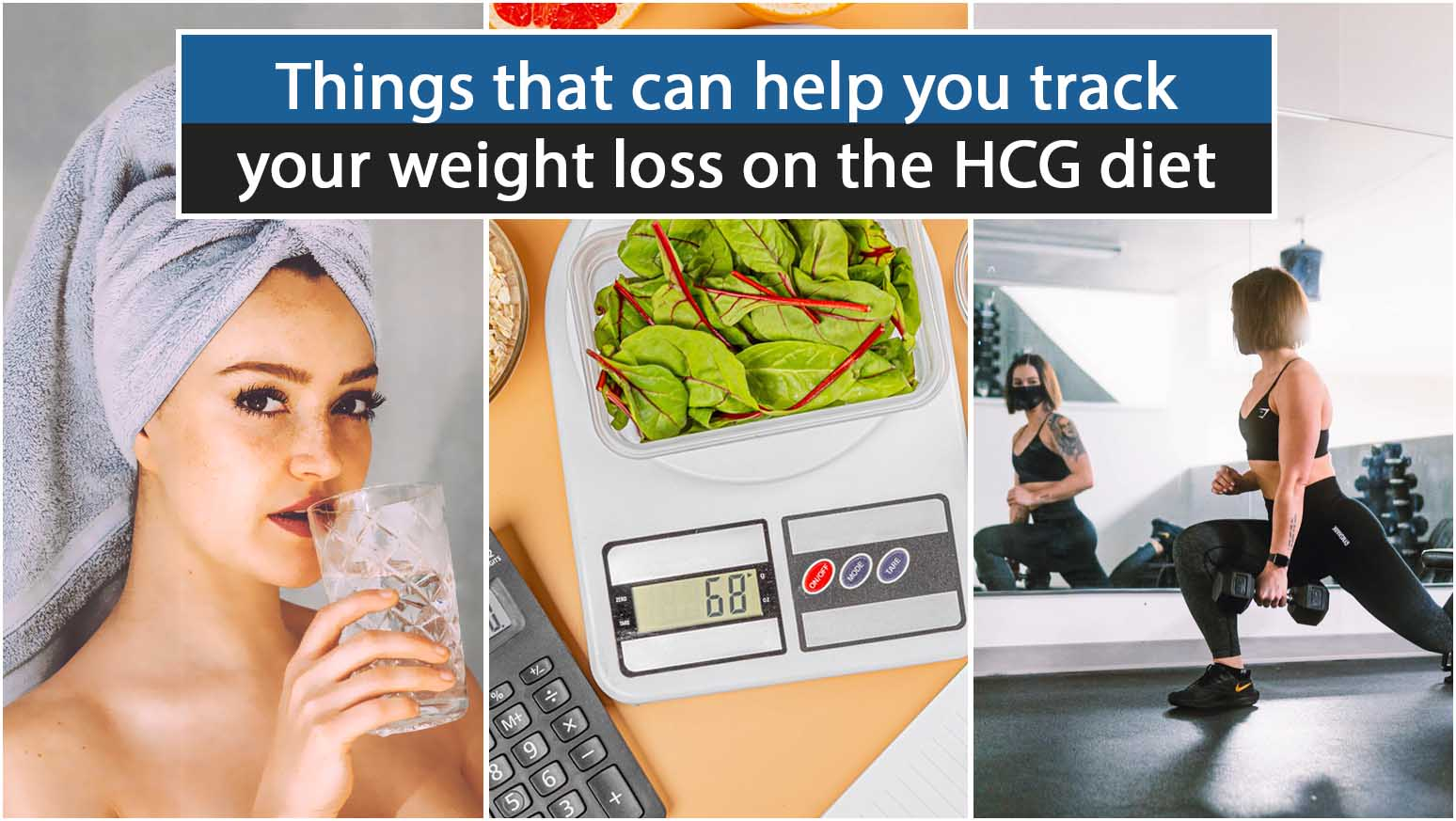 Things that can help you track your weight loss on the HCG diet