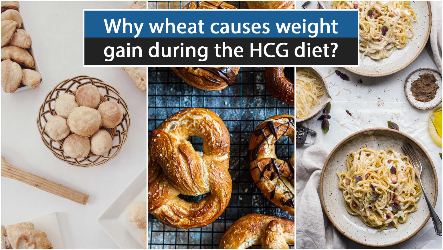 Why wheat causes weight gain during the HCG diet?